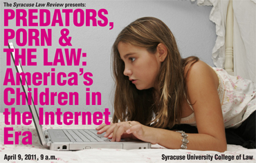 Predators, Porn and the Law: America's Children in the Internet Era