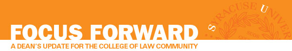 Focus Forward -  A Dean's Update for the College of Law Community